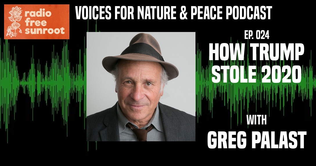 "Episode 24: ""How Trump Stole 2020"" feat. Greg Palast"